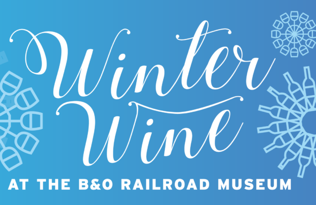 Get your tickets for Winter Wine at the B&O on 1/26!